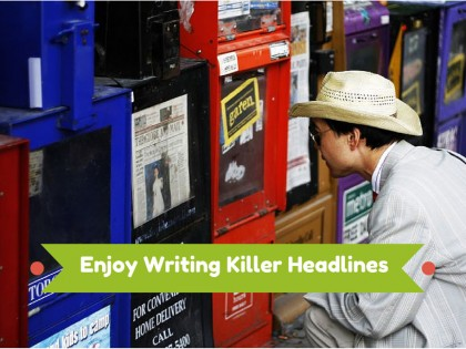 Enjoy Writing Killer Headlines