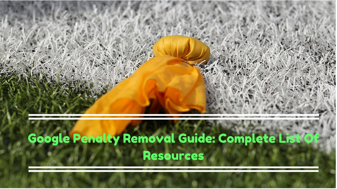Google penalty removal:complete list of resources