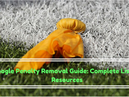 Google Penalty Removal Guide: Complete List Of Resources
